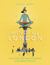Very Good, Mindful London: How to Find Calm and Contentment in the Chaos of the