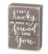 Lucky to Have a Friend Like You Wood Slated Distressed Sign Rustic Friend Gift