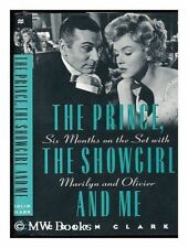 PRINCE, SHOWGIRL, AND ME: SIX MONTHS ON SET WITH MARILYN AND By Colin Clark NEW
