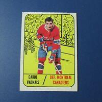 CAROL VADNAIS 1967-68  Topps  # 9  Montreal Canadiens 1968 1967 67-68  EX-MT