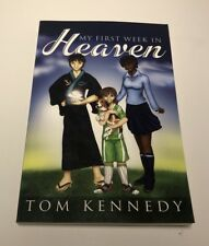 My First Week in Heaven SIGNED BY Tom Kennedy ISBN : 1414105371 NEW