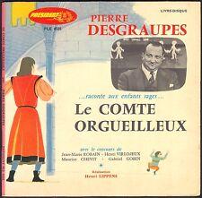 PIERRE DESGRAUPES RACONTE AUX ENFANTS SAGES LE COMTE ORGUEILLEUX 45T EP 4005
