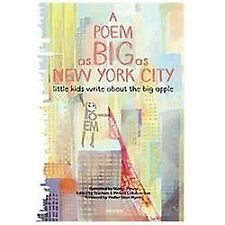 A Poem As Big As New York City : Little Kids Write about the Big Apple (2012,...