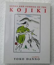 Rare Songs and Stories of the Kojiki Retold by Yoko Danno1st edition 2008