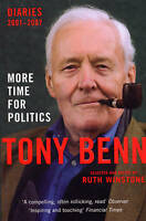 More Time for Politics: Diaries 2001-2007, Benn, Tony, Very Good Book