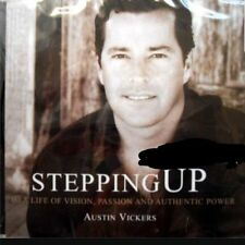 Stepping Up To a Life of Vision Passion and Authentic Power CD Austin Vickers