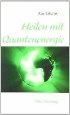 Heilen mit Quantenenergie: Eine Anleitung von Takah...   Buch   Zustand sehr gut