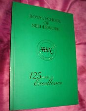 ROYAL SCHOOL OF NEEDLEWORK (1872 -1997) Anniversary of 125 Years of Excellence