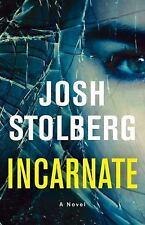 Incarnate : A Novel by Josh Stolberg (2017, Paperback)