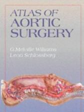 Atlas of Aortic Surgery Williams, G. Melville, Schlossberg, Leon Hardcover