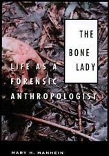 NEW The Bone Lady: Life As a Forensic Anthropologist by Mary H. Manhein