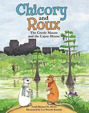 Chicory and Roux: The Creole Mouse and the Cajun Mouse (Hardback or Cased Book)