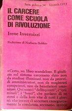 IL CARCERE COME SCUOLA DI RIVOLUZIONE - IRENE INVERNIZZI - EINAUDI, 1973