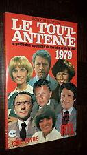 """LE TOUT-ANTENNE - Le guide des """"vedettes"""" de la radio et de la télé 1979"""