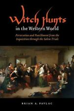 Witch Hunts in the Western World: Persecution and Punishment from the Inquisitio