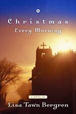 Christmas Every Morning Novel by Lisa Tawn Bergren Hardcover W/Jacket 2002