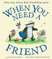 When You Need a Friend Hardcover Suzanne Chiew