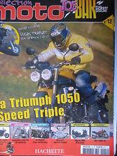 FASCICULE JOE BAR TEAM N°12 TRIUMPH 1050 SPEED TRIPLE MZ 1000 SF SUZUKI BURGMAN