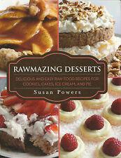 RAWMAZING DESSERTS-Delicious & Easy Raw Foods Recipes-Cookies-Cake-Ice Cream-Pie