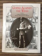 Going Against the Wind: Pictorial History African-Americans in Atlanta, GEORGIA