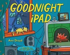 Goodnight iPad: a Parody for the next generation by Ann Droyd-Free Shipping!