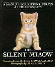 The Silent Miaow: Manual for Kittens, Strays and Homeless Cats, Paul Gallico