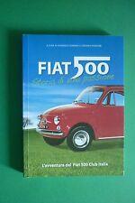 FIAT 500 STORIA DI UNA PASSIONE L'AVVENTURA DEL FIAT 500 CLUB ITALIA 2007