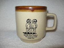 Naked Kids No, You Can't Touch It You Already Tore Yours Off Ceramic Mug Cup
