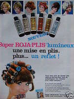 PUBLICITÉ 1968 SUPER ROJA-PLIS LUMINEUX UNE MISE EN PLIS - ADVERTISING