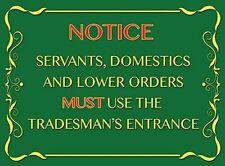 Notice Servants, Domestics funny fridge magnet   (og)