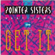 """Pointer Sisters - Baby Come And Get It - 7"""" Single"""