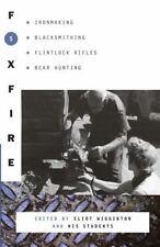 Foxfire 5: Ironmaking, Blacksmithing, Flintlock Rifles, Bear Hunting (Paperback