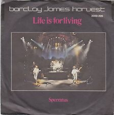 BARCLAY JAMES HARVEST - life is for living / sperratus 45""