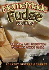Homemade Fudge Recipes : 50+ Easy Old Fashioned Delicious Fudge Recipes: By G...