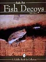 Folk Art Fish Decoys With Values, Hardcover by Petersen, Donald J., Like New ...
