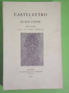 CASTELVETRO E LE SUE CHIESE. CENNI STORICI DEL CARD. LUIGI RINALDI - 1992