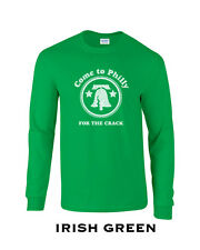 023 Come to Philly for the crack Long Sleeve cool liberty bell brotherly love