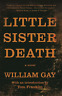 Gay William-Little Sister Death BOOK NEUF