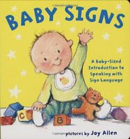 Baby Signs: A Baby-Sized Introduction to Speaking with Sign Language by Joy Alle