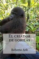 El Criador de Gorilas by Roberto Arlt (2016, Paperback)