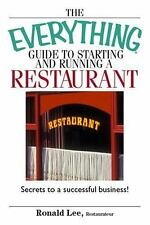The Everything Guide To Starting And Running A Restaurant: Secrets to a Success