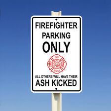 Firefighter Parking Only All Other Will Have Their Ash Kicked Aluminum 8x12 Sign