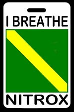 "SCUBA Diving Luggage/Gear Bag Tag - ""I BREATHE NITROX"" SCUBA Diver - New"