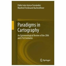 Paradigms in Cartography : An Epistemological Review of the 20th and 21st...