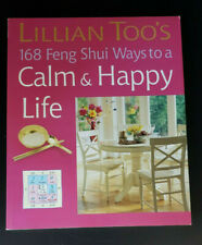 Lillian Too's 168 Feng Shui Ways to a Calm and Happy Life