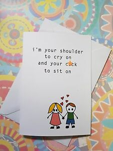 'Shoulder To Cry On C*ck To Sit On' Funny Uncensored Rude Offensive Blank Card