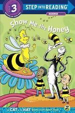 Show Me the Honey Step Into Reading - Cat in the Hat Knows a Lot about That - L