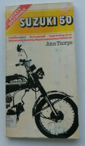 SUZUKI 50 MOTOR CYCLE DO IT YOURSELF MAINTENANCE BOOK ~ JOHN THORPE
