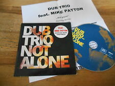 CD POP Dub Trio Mike Patton-Not Alone (1 chanson) MCD Cargo ROIR CB + PRESSKIT