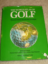 The World Atlas Of Golf, The Great Courses And How They Are Played - 1986